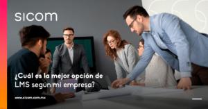 ¿Cual es la mejor plataforma de LMS según mi empresa ?